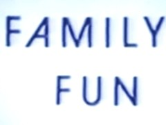 not family FUN