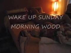wake up sunday morning wood